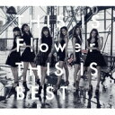 【送料無料】 Flower / THIS IS Flower THIS IS BEST (2CD+2DVD) 【CD】