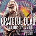 Grateful Dead グレートフルデッド / Laughter, Love & Music (2CD) 輸入盤 【CD】