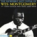 Wes Montgomery ウェスモンゴメリー / Incredible Jazz Guitar Of Wes Montgomery 【SHM-CD】