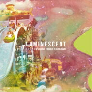 SunshineUnderground/Luminescent【CD】