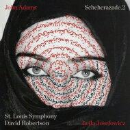 アダムズ、ジョン(1947-) / 劇的交響曲『シェエラザード2』 リーラ・ジョゼフォヴィッツ、デイヴィッド・ロバートソン & セントルイス交響楽団 輸入盤 【CD】