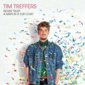 【送料無料】 Tim Treffers / Never Trust A Man In A Fur Coat 【CD】