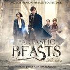 ファンタスティック・ビーストシリーズ / 「ファンタスティック・ビーストと魔法使いの旅」オリジナル・サウンドトラック 【CD】