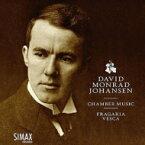 【送料無料】 ヨハンセン、ダーヴィド・モンラード(1888-1974) / 室内楽作品集 フラガリア・ヴェスカ 輸入盤 【CD】