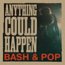 Bash & Pop / Anything Could Happen 【LP】