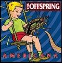 Offspring オフスプリング / Americana 輸入盤 【CD】