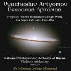 【送料無料】 アルチョーモフ、ヴャチェスラフ(1940-) / 道の交響曲第2番『輝ける世界のとば口に』、他 ヴラディーミル・アシュケナージ & ロシア・ナショナル・フィル 輸入盤 【CD】