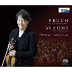 【送料無料】 Brahms ブラームス / ブルッフ: ヴァイオリン協奏曲第1番、ブラームス: ヴァイオリン協奏曲 堀米ゆず子、アレクサンドル・ラザレフ & 日本フィル、ジョアン・ファレッタ & チェコ・フィル 【SACD】