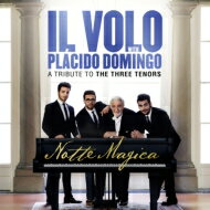 【送料無料】 Il Volo / Placido Domingo / Notte Magica - A Tribute To The Three Tenors: 魅惑のlive〜三大テノールに捧ぐ: 【CD】