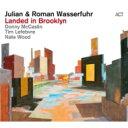 【送料無料】 Julian & Roman Wasserfuhr / Landed In Brooklyn 輸入盤 【CD】