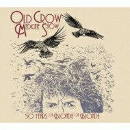 OldCrowMedicineShow/50YearsOfBlondeOnBlonde【CD】