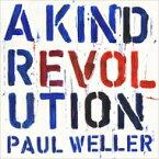 Paul Weller ポールウェラー / Kind Revolution 輸入盤 【CD】