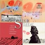 Bach, Johann Sebastian バッハ / 『Side by Side(ならべてみると)〜バッハの無伴奏パルティータとカウスティネンの民俗音楽』 クレータ=マリア・ケンタラ(バロック・ヴァイオリン) 輸入盤 【SACD】
