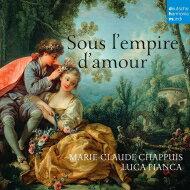 『愛の帝国の下で〜17世紀フランスのリュート歌曲集』 マリー=クロード・シャピュイ、ルーカ・ピアンカ 輸入盤 【CD】