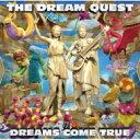 【送料無料】 DREAMS COME TRUE / THE DREAM QUEST 【CD】