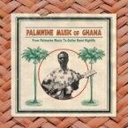 【送料無料】 Palmwine Music Of Ghana 【CD】