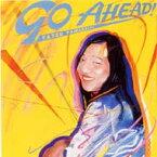 山下達郎 ヤマシタタツロウ / GO AHEAD! (ゴー・アヘッド! ) 【CD】