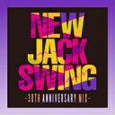 New Jack Swing -30th Anniversary Mix- 【CD】