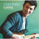 【送料無料】 Shawn Mendes / Illuminate(スペシャル・エディション) 【CD】