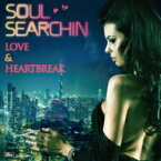 【送料無料】 Soul Searchin' 〜love & Heartbreak Selected By Masaharu Yoshioka 【CD】