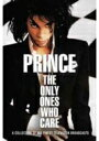 Prince プリンス / Only Ones Who Care 【DVD】