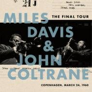 MilesDavis/JohnColtraneマイルスデイビス/ジョンコルトレーン/ザ・ファイナル・ツアー〜1960年3月24日コペンハーゲン・ライヴ〜【完全生産限定盤】(アナログレコード)【LP】