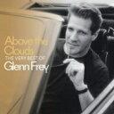 【送料無料】 Glenn Frey グレンフレイ / Above The Clouds: The Very Best Of Glenn Frey 【SHM-CD】 - HMV&BOOKS online 1号店