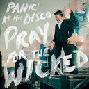 Panic! At The Disco パニックアットザディスコ Panic At The Disco / Pray For The Wicked 輸入盤 【CD】