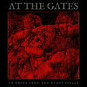 At The Gates アットザゲイツ / To Drink From The Night Itself 輸入盤 【CD】