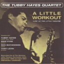 HMV&BOOKS online 1号店で買える「Tubby Hayes タビーヘイズ / Little Workout - Live At The Little Theatre 【CD】」の画像です。価格は1,406円になります。