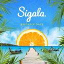 Sigala / Brighter Days 輸入盤 【CD】