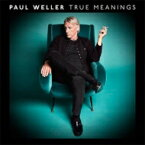 Paul Weller ポールウェラー / True Meanings 【CD】