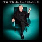 Paul Weller ポールウェラー / True Meanings 輸入盤 【CD】