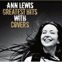 【送料無料】 Ann Lewis アンルイス / アン・ルイス・グレイテスト・ヒッツ・ウィズ・カヴァーズ 【CD】
