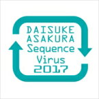 浅倉大介 / Sequence Virus 2017 【CD】