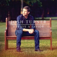 JoshTurner/IServeASavior輸入盤【CD】