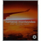 Rumania Montevideo ルーマニアモンテビデオ / start all over again 【CD Maxi】