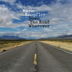 【送料無料】 Mark Knopfler マークノップラー / Down The Road Wherever (Deluxe Edition) 輸入盤 【CD】