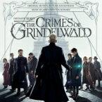 ファンタスティック・ビーストシリーズ / Fantastic Beasts: The Crimes Of Grindelwald 輸入盤 【CD】