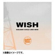 Golden Child / 3rd Mini Album: WISH (ランダムカバー・バージョン) 【CD】