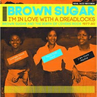 【送料無料】 Soul Jazz Records Present: Brown Sugar / I'm In Love With A: Dreadlocks: Brown Sugar And The Birth Of Lovers Rock 1977-8 輸入盤 【CD】