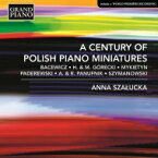 『ポーランド、ピアノ小品の100年〜1018年から現代まで』 アンナ・シャウツカ 輸入盤 【CD】