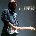 Eric Clapton エリッククラプトン / Cream Of 輸入盤 【CD】