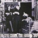 輸入盤CD均一 1190円Style Council スタイル・カウンシル / Our Favourite Shop 輸入盤 【CD】