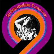 【送料無料】 JiLL-Decoy association ジルデコイアソシエイション / ジルデコ9〜GENERATE THE TIMES〜 【CD】