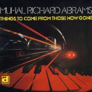 Muhal Richard Abrams ムハルリチャードエイブラムス / Things To Come From Those Nowgone 輸入盤 【CD】