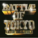 GENERATIONS, THE RAMPAGE, FANTASTICS, BALLISTIK BOYZ from EXILE TRIBE  BATTLE OF TOKYO 〜ENTER THE Jr.EXILE〜 CDDVD CD