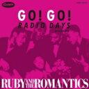 Ruby & Romantics / Go! Go! Radio Days Presents Ruby And The Romantics 【CD】 - HMV&BOOKS online 1号店