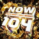【送料無料】 NOW(コンピレーション) / Now That's What I Call Music! 104 (2CD) 輸入盤 【CD】