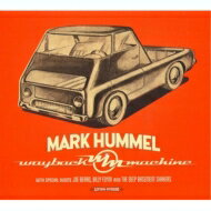 【送料無料】 Mark Hummel / Wayback Machine 輸入盤 【CD】